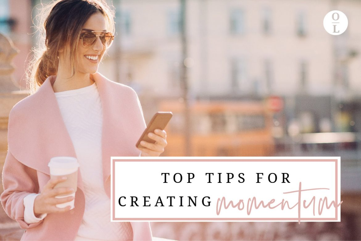 Top Tips for Creating Momentum