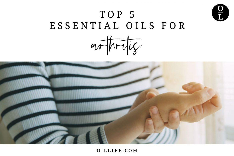 Top 5 Essential Oils for Arthritis
