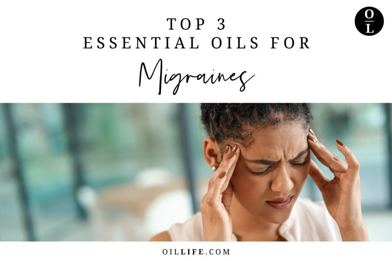 Top 3 Essential Oils for Migraines