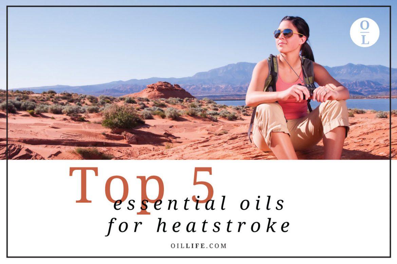 Top 5 Essential Oils for Heatstroke