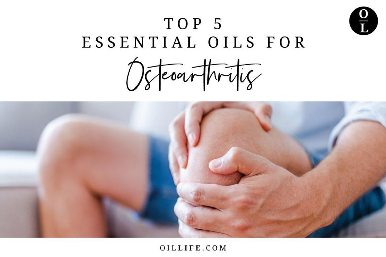 Top 5 Essential Oils for Osteoarthritis